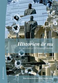 Historien är nu : en introduktion till historiedidaktiken