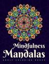 Adult Coloring Books: Mindfulness Mandalas: A Mandala Coloring Book for Adult Relaxation Featuring Stress Relieving Coloring Pages for Adult