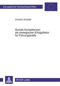 Soziale Kompetenzen ALS Strategischer Erfolgsfaktor Fuer Fuehrungskraefte