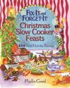 Fix-It and Forget-It Christmas Slow Cooker Feasts