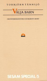 Välja barn - Om fosterdiagnostik och selektiv abort