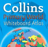 Collins Primary World Whiteboard Atlas