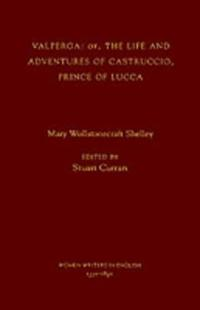 Valperga - Or the Life and Adventures of Castruccio, Prince of Lucca