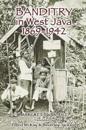 Banditry in West Java, 1869-1942