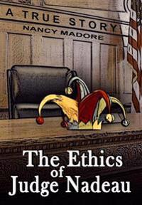 The Ethics of Judge Nadeau: A True Story
