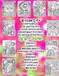 """""""Kissan Life"""" Varityskirja 22 Surrealistic Luova Taiteellinen Kasintehdyt Piirrokset by Surrealistisia Artist Grace Divine: Aikuisille Lapsille Hauska"""