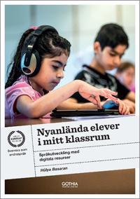 Nyanlända elever i mitt klassrum – språkutveckling med digitala resurser