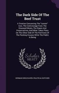 The Dark Side of the Beef Trust