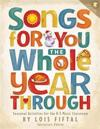 Songs for You the Whole Year Through: Seasonal Activities for the K-3 Music Classroom