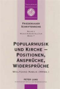 Popularmusik Und Kirche - Positionen, Ansprueche, Widersprueche: Dokumentation Des Zweiten Interdisziplinaeren Forums in Der Akademie Loccum Vom 26. B