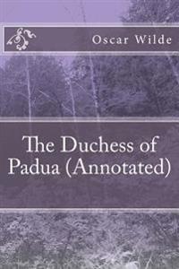 The Duchess of Padua (Annotated)