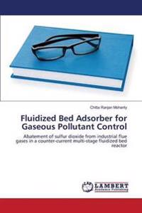 Fluidized Bed Adsorber for Gaseous Pollutant Control