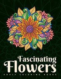 Adult Coloring Books: Fascinating Flowers