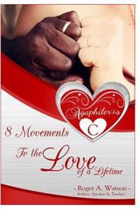 Agaphileros C: 8 Movements to the Love of a Lifetime