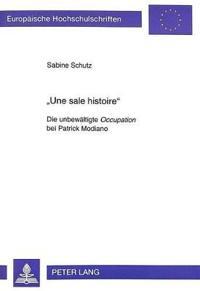 -Une Sale Histoire-: Die Unbewaeltigte Occupation Bei Patrick Modiano
