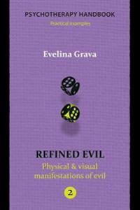 Refined Evil: Physical & Visual Manifestations of Evil: Psychotherapy Handbook