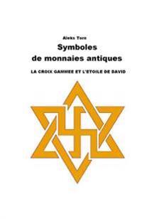 Symboles de Monnaies Antiques: La Croix Gammee Et L'Etoile de David
