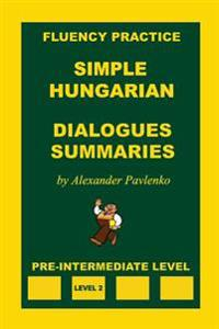 Simple Hungarian, Dialogues and Summaries, Pre-Intermediate Level