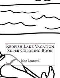 Redfish Lake Vacation Super Coloring Book