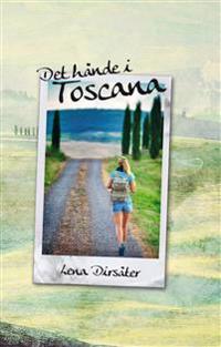 Det hände i Toscana