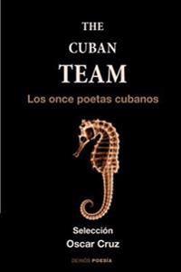 The Cuban Team: Los Once Poetas Cubanos