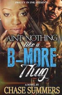 Ain't Nothing Like A B-More Thug