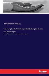Sammlung Der Stadt Hamburg Zur Handhabung Der Gesetze Und Verfassungen