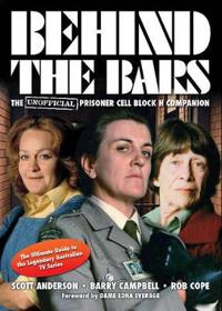 Behind the bars - the unofficial prisoner cell block h companion