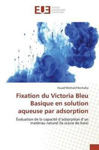 Fixation Du Victoria Bleu Basique En Solution Aqueuse Par Adsorption