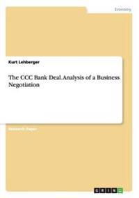 The CCC Bank Deal. Analysis of a Business Negotiation