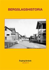 Bergslagshistoria. Årsbok 26(2014)