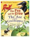 First graphic readers: aesop: the ant and the grasshopper & the fox and the