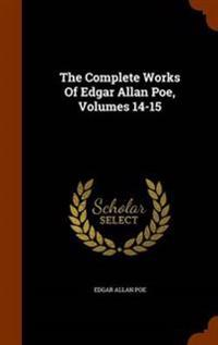 The Complete Works of Edgar Allan Poe, Volumes 14-15
