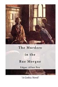 The Murders in the Rue Morgue: Classic Gothic Horror
