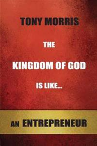 The Kingdom of God Is Like...an Entrepreneur