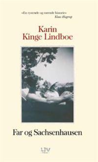 Far og Sachsenhausen - Karin Kinge Lindboe pdf epub