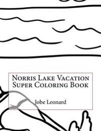 Norris Lake Vacation Super Coloring Book