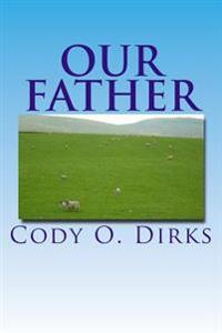 Our Father: A Story of Eleventh-Century Christians