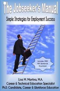 The Jobseeker's Manual: Simple Strategies for Employment Success