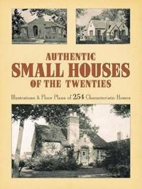 Authentic Small Houses of the Twenties