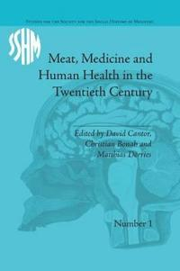 Meat, Medicine and Human Health in the Twentieth Century