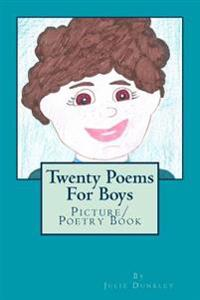 Twenty Poems for Boys: Picture/ Poetry Book