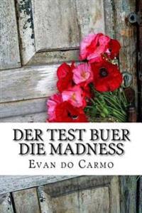 Der Test Buer Die Madness
