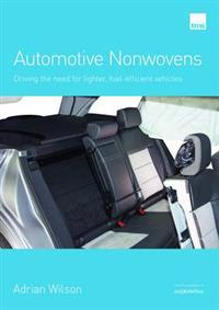 Automotive nonwovens - driving the need for lighter, fuel-efficient vehicle