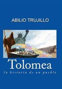 Tolomea: La Historia de Un Pueblo
