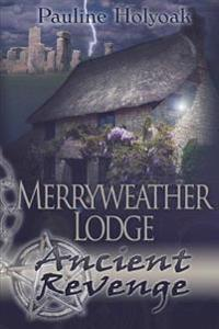 Merryweather Lodge: Ancient Revenge