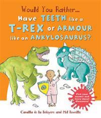 Would You Rather: Have the Teeth of a T-Rex or the Armour of an Ankylosaurus?