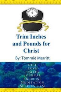 Trim Inches and Pounds for Christ: Tip for Christ