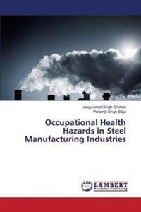 Occupational Health Hazards in Steel Manufacturing Industries