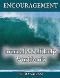 Encouragement Journal & Self Help Workbook: Inspirational Exercises, Motivational Quotes, Writing Prompts & Coloring Pages to Encourage Personal Growt